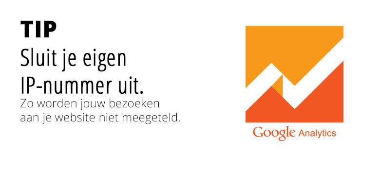 Google Analytics Tip: Sluit je eigen IP nummer uit.